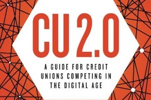 The Reinvented Credit Union: How to Thrive in the 21st Century