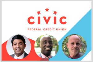 Bijal Gami, VP of Operations; Lamar Heyward – SVP of Marketing at Civic FCU; and Michael Spink, SVP of R&D