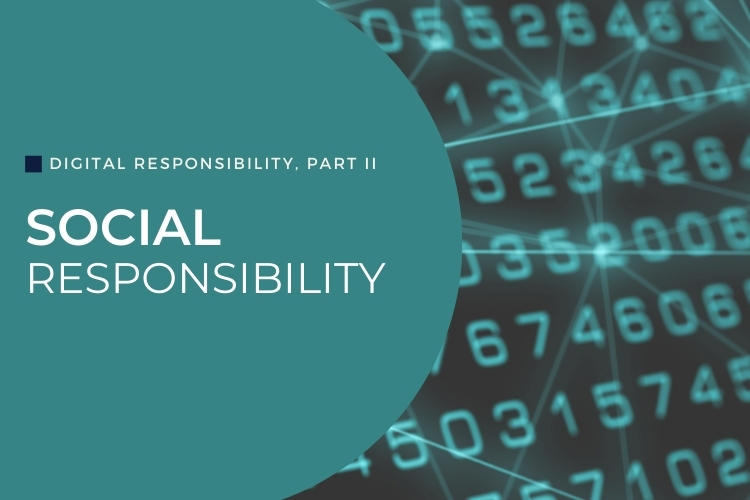 Are Your Digital Tools Socially Responsible? 3 Questions You May Not Have Thought to Ask